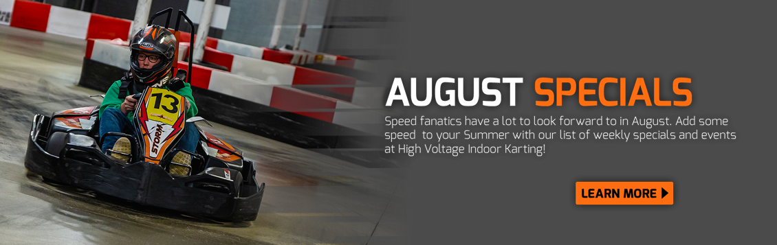 August Specials at High Voltage Indoor Karting!