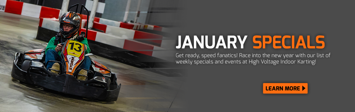 January Specials at High Voltage Indoor Karting!
