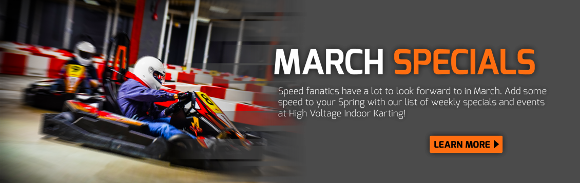March Specials at High Voltage Indoor Karting!