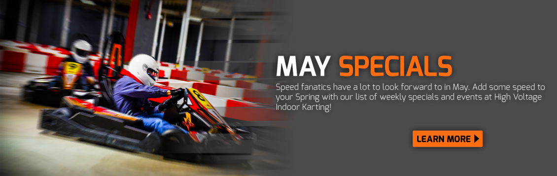 May Specials at High Voltage Indoor Karting!