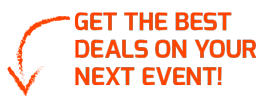 Get the best deals on your next event!